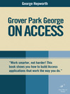 Grover Park George on Access (eBook): Unleash the Power of Access