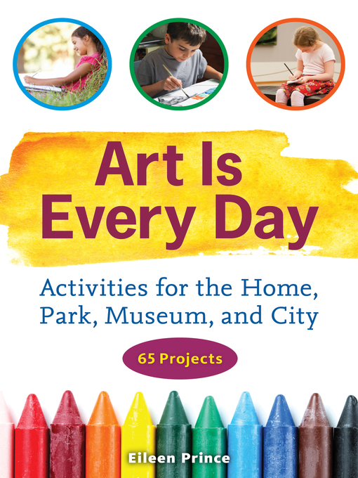 Art Is Every Day (eBook): Activities for the Home, Park, Museum, and City