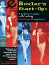 Bowler's Start-Up (eBook): A Beginner's Guide to Bowling