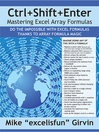 Ctrl+Shift+Enter Mastering Excel Array Formulas (eBook): A Book About Building Efficient Formulas, Advanced Formulas, and Array Formulas for Data Analysis an