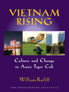 Vietnam Rising (eBook): Culture and Change in Asia's Tiger Cub