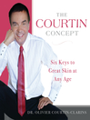 The Courtin Concept (eBook): Six Keys to Great Skin at Any Age