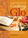 Cooking with Glo (eBook): The Cookbook for People Who Believe Kitchens are for Everybody