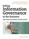Selling Information Governance to the Business (eBook): Best Practices by Industry and Job Function