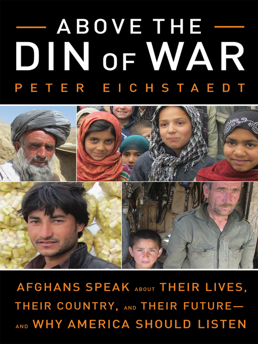Above the Din of War (eBook): Afghans Speak About Their Lives, Their Country, and Their Future - and Why America Should Listen