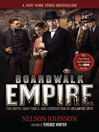 Boardwalk Empire (eBook): The Birth, High Times, and Corruption of Atlantic City