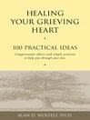 Healing Your Grieving Heart (eBook): 100 Practical Ideas