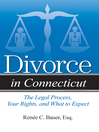 Divorce in Connecticut (eBook): The Legal Process, Your Rights, and What to Expect