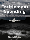 Entitlement Spending (eBook): Our Coming Fiscal Tsunami