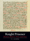 Knight Prisoner (eBook): Thomas Malory Then and Now