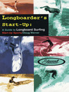 Longboarder's Start-Up (eBook): A Guide to Longboard Surfing