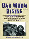 Bad Moon Rising (eBook): The Unauthorized History of Creedence Clearwater Revival