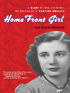 Home Front Girl (eBook): A Diary of Love, Literature, and Growing Up in Wartime America