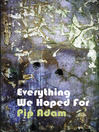 Everything We Hoped For (eBook)