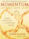 Momentum:  Letting Love Lead (eBook): Simple Practices for Spiritual Living