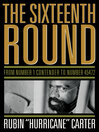 The Sixteenth Round (eBook): From Number 1 Contender to Number 45472