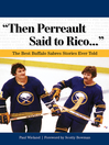 """Then Perreault Said to Rico. . ."" (eBook): The Best Buffalo Sabres Stories Ever Told"