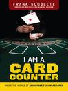 I Am a Card Counter (eBook): Inside the World of Advantage-Play Blackjack!