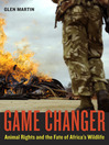 Game Changer (eBook): Animal Rights and the Fate of Africa's Wildlife