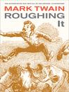 Roughing It (eBook)