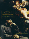 Listening as Spiritual Practice in Early Modern Italy (eBook)