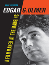 Edgar G. Ulmer (eBook): A Filmmaker at the Margins