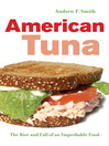 American Tuna (eBook): The Rise and Fall of an Improbable Food