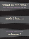 What Is Cinema? (eBook): Volume I