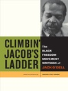Climbin' Jacob's Ladder (eBook): The Black Freedom Movement Writings of Jack O'Dell