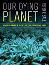 Our Dying Planet (eBook): An Ecologist's View of the Crisis We Face