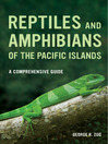 Reptiles and Amphibians of the Pacific Islands (eBook): A Comprehensive Guide