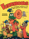 Funnybooks (eBook): The Improbable Glories of the Best American Comic Books