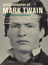 Autobiography of Mark Twain (eBook): The Complete and Authoritative Edition, Volume 2