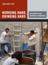 Working Hard, Drinking Hard (eBook): On Violence and Survival in Honduras