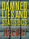 Damned Lies and Statistics (eBook): Untangling Numbers from the Media, Politicians, and Activists