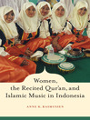 Women, the Recited Qur'an, and Islamic Music in Indonesia (eBook)