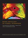 Bone Histology of Fossil Tetrapods (eBook): Advancing Methods, Analysis, and Interpretation