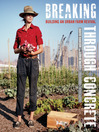 Breaking Through Concrete (eBook): Building an Urban Farm Revival