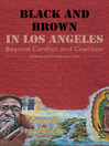 Black and Brown in Los Angeles (eBook): Beyond Conflict and Coalition