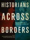 Historians Across Borders (eBook): Writing American History in a Global Age