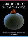 Postmodern Winemaking (eBook): Rethinking the Modern Science of an Ancient Craft