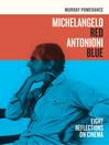 Michelangelo Red Antonioni Blue (eBook): Eight Reflections on Cinema
