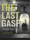 The Last Gasp (eBook): The Rise and Fall of the American Gas Chamber
