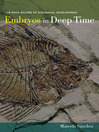 Embryos in Deep Time (eBook): The Rock Record of Biological Development