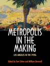 Metropolis in the Making (eBook): Los Angeles in the 1920s