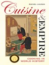 Cuisine and Empire (eBook): Cooking in World History