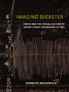 Imaging Disaster (eBook): Tokyo and the Visual Culture of Japan's Great Earthquake of 1923