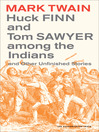 Huck Finn and Tom Sawyer among the Indians (eBook): And Other Unfinished Stories