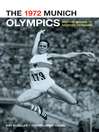 The 1972 Munich Olympics and the Making of Modern Germany (eBook)