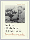 In the Clutches of the Law (eBook): Clarence Darrow's Letters